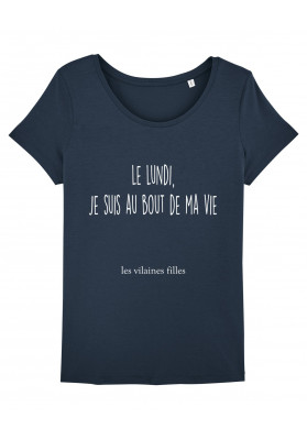 Tee-shirt col rond Le lundi, je suis au bout de ma vie