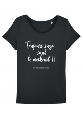 Tee-shirt col rond Toujours sage sauf le weekend bio