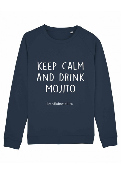 Sweat col rond Keep calm and drink mojito bio