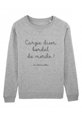 Sweat col rond Carpe diem bordel de merde bio