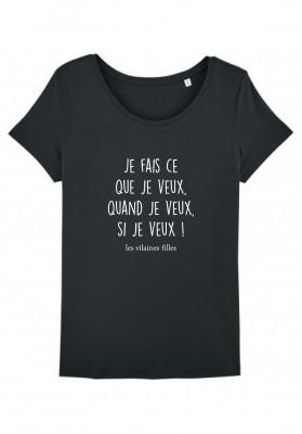 Tee-shirt col rond Je fais ce que je veux, quand je veux, si je veux bio