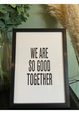Affiche We are so good together