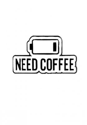 Pin's Need coffee
